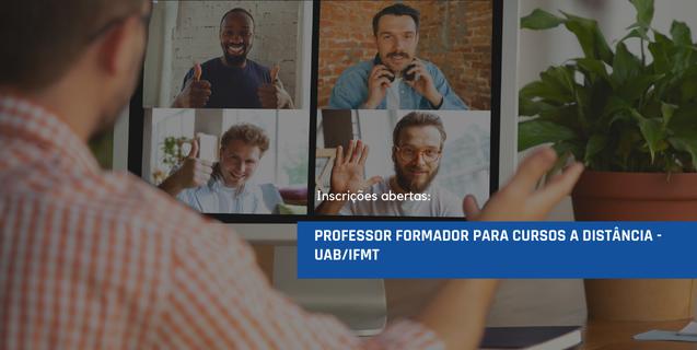 UAB/IFMT: Inscrições para seleção de Professor Formador para cursos à distância começa dia 12/08