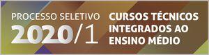 Processo Seletivo 2020/1 - Cursos Técnicos Integrados ao Ensino Médio