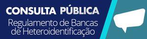 Consulta Pública: Minuta de regulamento estabelece os procedimentos de heteroidentificação nos processos seletivos