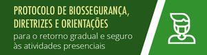 Protocolo de Biossegurança e Diretrizes/Orientações para retorno gradual