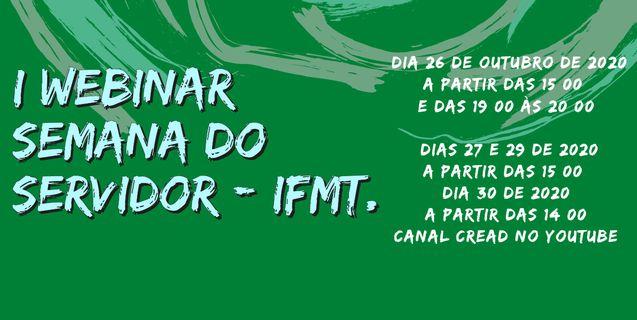 Inicia hoje (26/10) o I Webinar Semana do Servidor IFMT