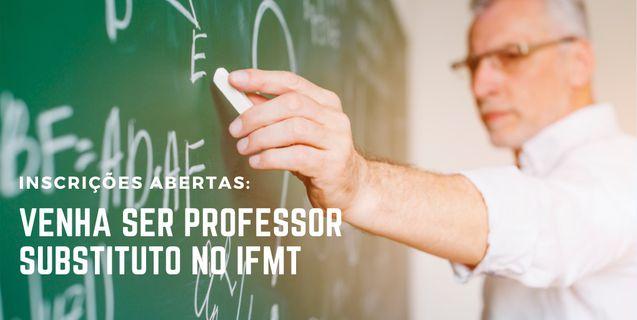 IFMT divulga edital com 18 vagas para professor substituto