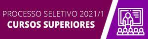 Processo Seletivo 2021/1: Cursos Superiores