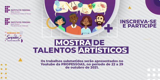 Foram prorrogadas até amanhã (15/10) as inscrições para a Mostra de Talentos Artísticos dos servidores do IFMT